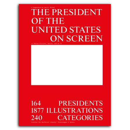 The President of the United States on Screen in Motion Pictures, Series, and on TV